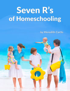 Seven R's of Homeschooling