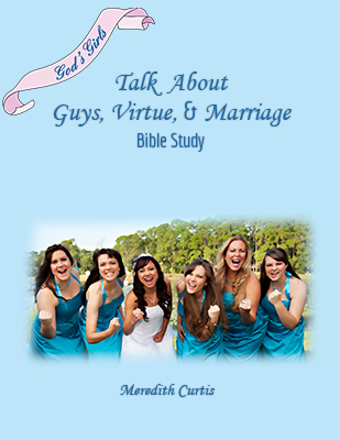 God's Girls Talk About Guys, Virtue, and Marriage