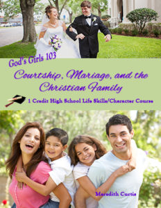 God's Girls 103: Courtship, Marriage, and the Christian Family