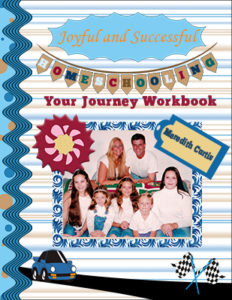 Joyful and Successful Homeschooling Your Journey Workbook