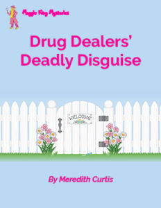 Drug Dealers' Deadly Disguise