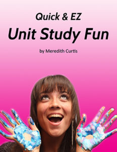 Quick and EZ Unit Study Fun