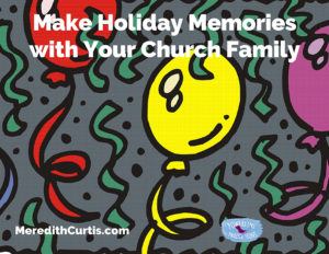 Make Holiay Memories with Your Church Family