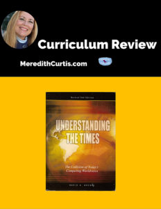 Merey Curriculum Review Understanding the Times & Thinking Like a Christian