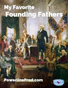 My Favorite Founding Fathers
