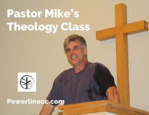 Pastor Mike's Theology Class