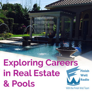 Podcast #027 Exploring Careers in Real Estate and Pools