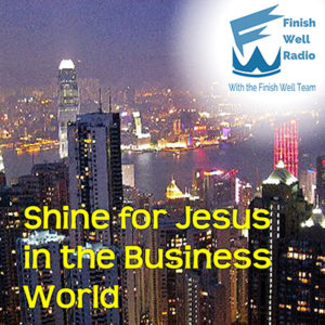 Podcast #037 Shine for Jesus in the Business World