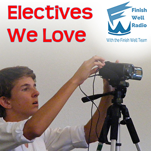 Finish Well - Podcast #043 - Electives We Love