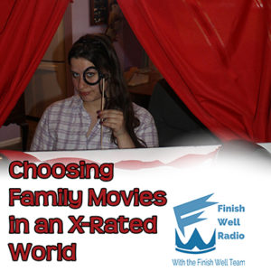 Podcast #045 Choosing Family Movies in an X-Rated World