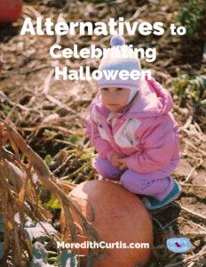 Alternatives to Celebrating Halloween