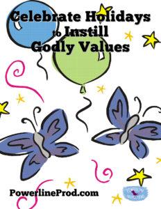Celebrate Holidays to Instill Godly Values