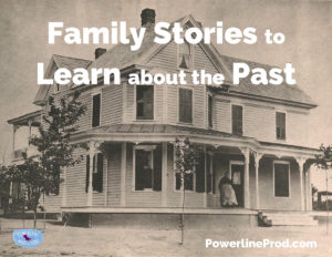 Family Stories to Learn about the Past