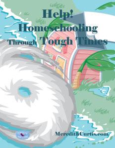 Help Homeschooling through Tough Times