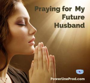 Praying for My Future Husband