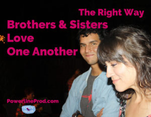 The Right Way Brothers & Sisters Love One Another