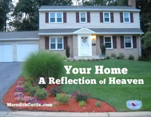 Your Home A Reflection of Heaven