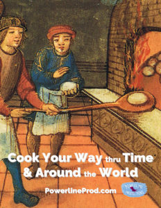 Cook Your Way Thru Time & Around the World