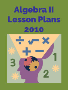 Algebra II Lesson Plans 2010