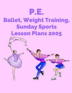 PE Ballet Weight Training Sports Lesson Plans 2005