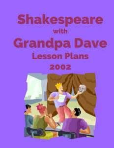 Shakespeare Lesson Plans with Grandpa Dave 2002