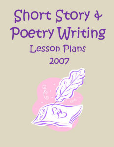 Short Story & Poetry Writing Lesson Plans 2007