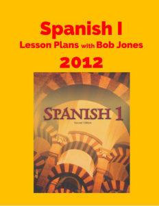 Spanish I w Bob Jones Lesson Plans 2012