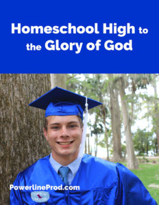 Homeschool High School to the Glory of God
