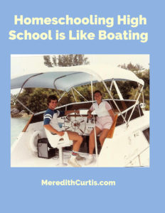 Homeschooling High School is Like Boating