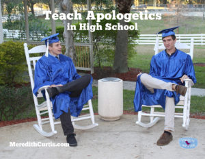 Teach Apologetics in High School